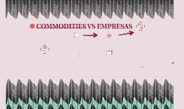COMMODITIES VS EMPRESAS