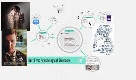 Unit Five: Psychological Disorders