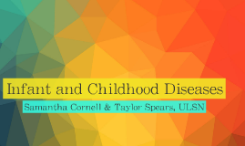 INFANT AND CHILDHOOD DISEASES