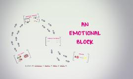 AN EMOTIONAL BLOCK