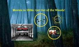 Movies in 1920s: get out of the woods!