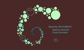 Sprechen Sie Englisch? Katya's Journey from Germany