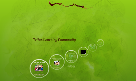 Tribes Learning Community