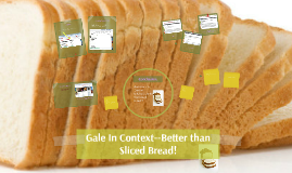 Gale In Context--Better than Sliced Bread!