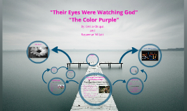Their eyes were watching God and the Color Purple