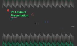 ICU Patient Presentation