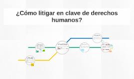 ¿Cómo argumentar en clave de derechos humanos?