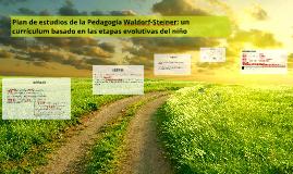 Copy of Plan de estudios de la Pedagogía Waldorf-Steiner: un currícu