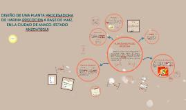 Copy of DISEÑO DE UNA PLANTA PROCESADORA  DE HARINA PRECOCIDA A BASE