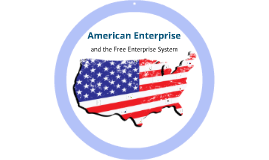 The American Enterprise System
