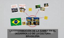 ¿En qué medida la samba contribuyó al desarrollo de la cultu