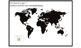 1HV klas H 1 par 7 Andere vormen van verstedelijking