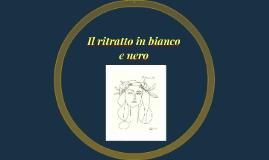 Il ritratto in bianco e nero