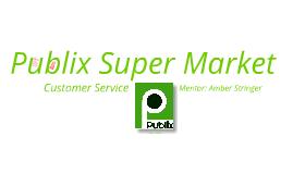 Publix Super Market Career Shadowing
