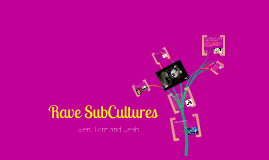 Rave SubCultures
