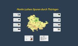 Copy of Martin Luthers Spuren durch Thüringen