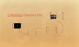 Colombia: Guerra y Paz