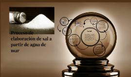 Copy of Proceso de elaboración de sal a partir de agua de mar