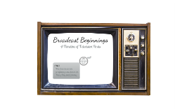 Broadcast Beginnings