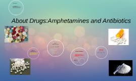 About Drugs:Amphetamines and Antibiotics