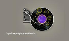 Chapter 7: Interpreting Assessment Information