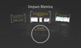 Impact Metrics