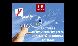 FACTORES INTERVINIENTES EN EL DESEMPEÑO LABORAL EXITOSO
