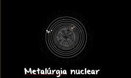 Metalúrgia nuclear