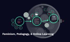 Feminism, Pedagogy & Online Learning