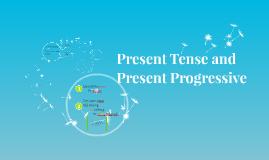 Present Tense and Present Progressive