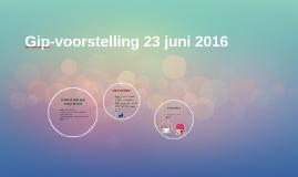 Gip-voorstelling 23 juni 2016