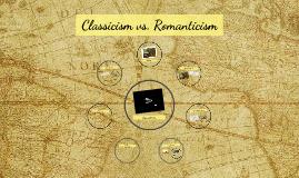 Copy of Classicism vs. Romanticism