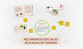 MECANISMOS ESPECIALES APLICADOS EN TERAPIAS