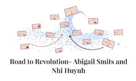 Road to Revolution- Abigail Smits and Nhi Huynh