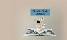 Copy of Mood in Film & Literature