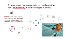 Evaluation of hyaluronic acid as adjuvant to TMJ arthroscopy in III and IV Wilkes Stages