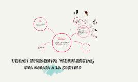 Unidad: Movimientos vanguardistas, una mirada a la sociedad
