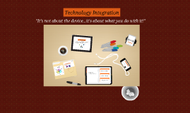 Copy of Technology Integration