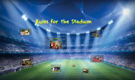 Rules for the Stadium