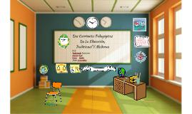 : Dos Corrientes Pedagógicas De La Educación, Tradicional Y