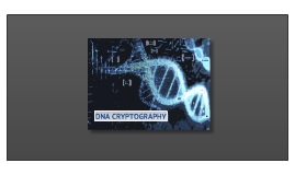 Copy of Copy of DNA Cryptography