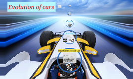 Copy of Evolution of cars