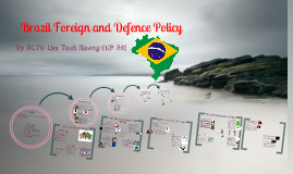 Copy of Brazil Foreign and Defence Policy