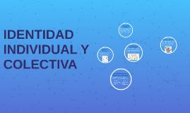 Copy of IDENTIDAD INDIVIDUAL Y COLECTIVA