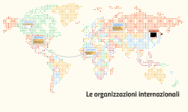 Le organizzazioni internazionali