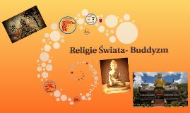 Religie Świata- Buddyzm