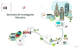 SEMINARIO DE INVESTIGACIÓN EDUCATIVA