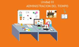 Unidad 3 Administración del tiempo Habilidades Directivas