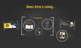 Copy of Bonus Intra is coming..