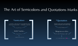 Copy of The Art of Semicolons and Quotation Marks